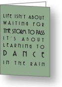 Sage Green Greeting Cards - Life isnt about waiting for the storm to pass Greeting Card by Georgia Fowler