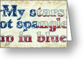 Pledge Of Allegiance Greeting Cards - My Stars Got Spangled up in Blue. Greeting Card by Laura Brightwood
