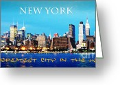 Battery Park Greeting Cards - New York is The Greatest City in the World Greeting Card by Heidi Hermes