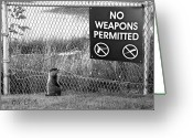Black And White Photograph Greeting Cards - No Weapons Permitted Greeting Card by Bob Orsillo