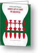 Drug Greeting Cards - No058 My once upon a time in mexico minimal movie poster Greeting Card by Chungkong Art