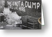 Graffiti Art For The Home Greeting Cards - Not a Dump -thee signs of thre times collection Greeting Card by Sign Of The Times Collection
