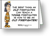 Helmet Greeting Cards - Old Fireman Wisdom Greeting Card by Darrell Fitch