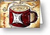 Latte Digital Art Greeting Cards - Rise and Shine Original Painting MADART Greeting Card by Megan Duncanson