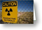 Tourists And Tourism Greeting Cards - Sign Warning Of Radioactive Materials Greeting Card by Ralph Lee Hopkins