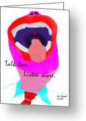 Talking Heads Greeting Cards - Talk Less Listen More Greeting Card by Lew Hagood