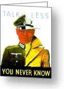 Warishellstore Greeting Cards - Talk Less You Never Know Greeting Card by War Is Hell Store