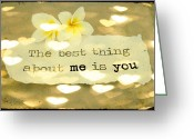 Love Letter Greeting Cards - The best thing about me is you Greeting Card by Georgia Fowler