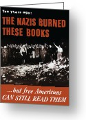 Nazis Greeting Cards - The Nazis Burned These Books Greeting Card by War Is Hell Store