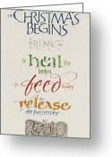 Heal Greeting Cards - The Work of Christmas Begins Greeting Card by Judy Dodds