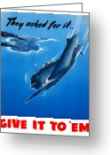 War Plane Greeting Cards - They Asked For It Give It To Em Greeting Card by War Is Hell Store