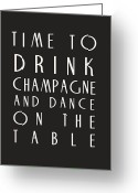 Retro Typography Greeting Cards - Time to Drink Champagne Greeting Card by Georgia Fowler