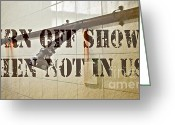 Bathe Greeting Cards - Turn Off Shower ... Greeting Card by Gwyn Newcombe