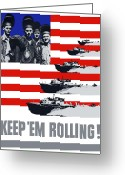 Warishellstore Greeting Cards - US Navy Keep Em Rolling Greeting Card by War Is Hell Store