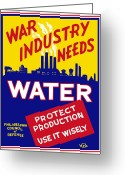 Vintage Mixed Media Greeting Cards - War Industry Needs Water Greeting Card by War Is Hell Store