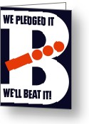 Victory Greeting Cards - We Pledged It Well Beat It Greeting Card by War Is Hell Store