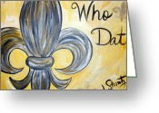 Fleur Greeting Cards - Who Dat Greeting Card by Jessica Stuntz