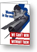 War Production Greeting Cards - Women In The War Greeting Card by War Is Hell Store