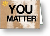 Inspiration Greeting Cards - You Matter Greeting Card by Linda Woods