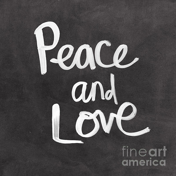 Peace And Love Print by Linda Woods