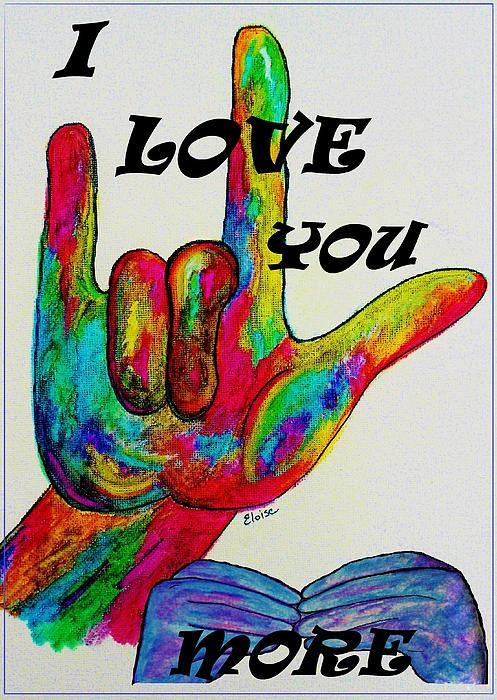 American Sign Language I Love You More Print by Eloise Schneider