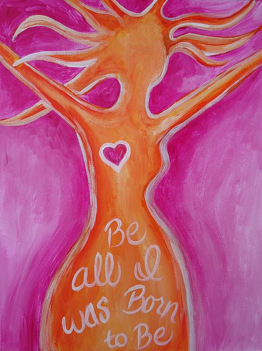 Be All I Was Born To Be Print by Leslie Manley