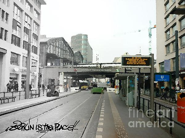 Bhf. Friedrichstrasse  - Berlin Is The Place...series Print by Color and Vision