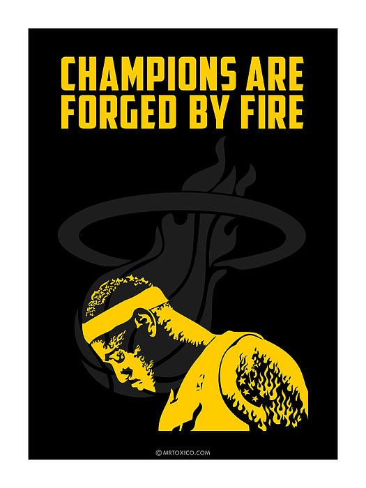 Champions Are Forged By Fire Print by Toxico