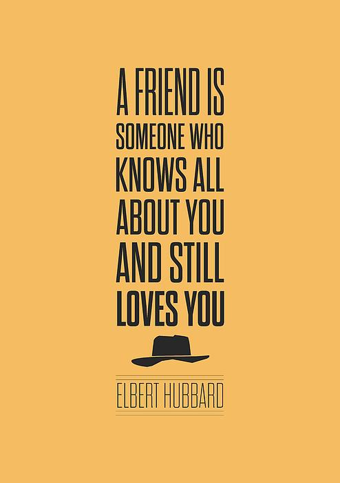 Elbert Hubbard Friendship Quote  Print by Lab No 4 - The Quotography Department
