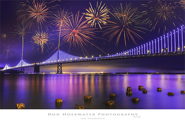 PhotoWorks By Don Hoekwater - Fireworks over the Bay Bridge