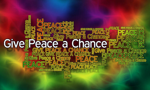 Give Peace A Chance Print by Digital Moments