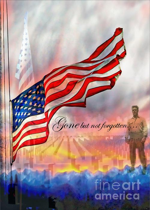 Gone But Not Forgotten Military Memorial Print by Barbara Chichester