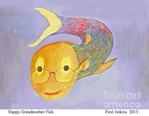 Happy Grandmother Fish Print by Fred Jinkins