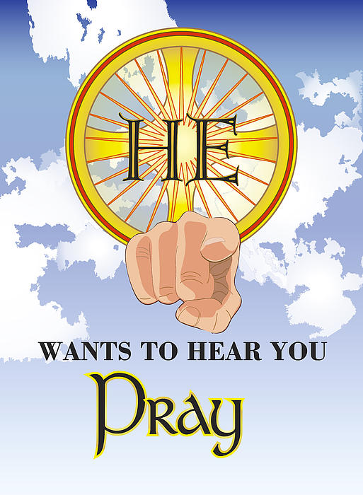 He Wants To Hear You Pray Print by Signo Vinces Design