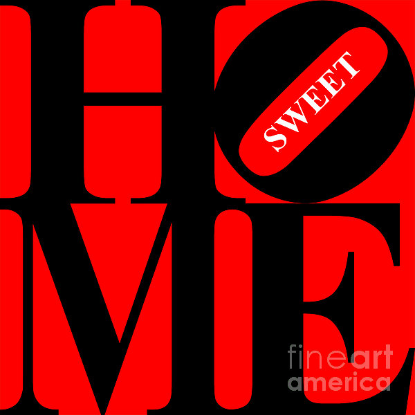 Home Sweet Home 20130713 Black Red White Print by Wingsdomain Art and Photography