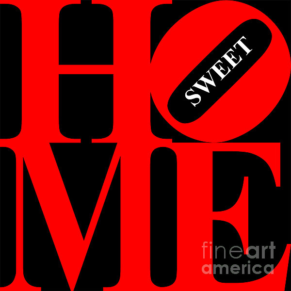 Home Sweet Home 20130713 Red Black White Print by Wingsdomain Art and Photography