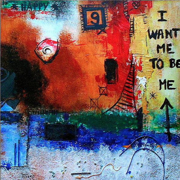 I Want Me To Be Me Print by Mirko Gallery
