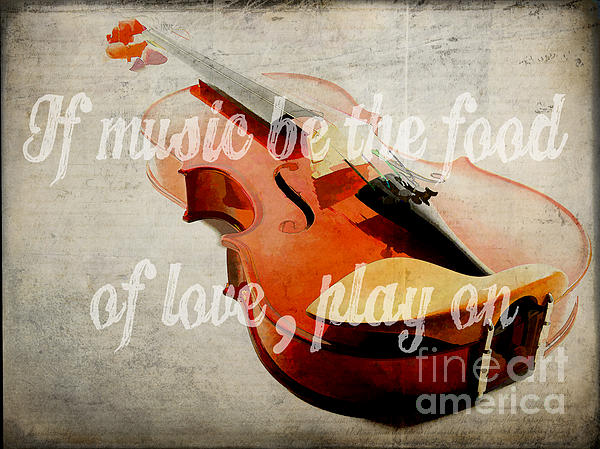If Music Be The Food Of Love Play On Print by Edward Fielding