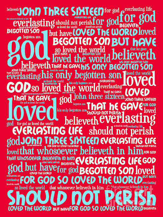 John 3-16 For God So Loved The World 20130622p120 Vertical Print by Wingsdomain Art and Photography