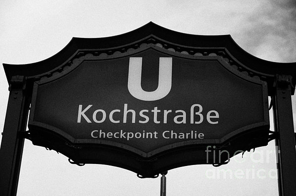 Kochstrasse U-bahn Station Sign Checkpoint Charlie Berlin Germany Print by Joe Fox
