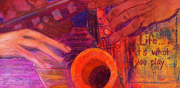 Life...it's What You Play Print by Debi Starr