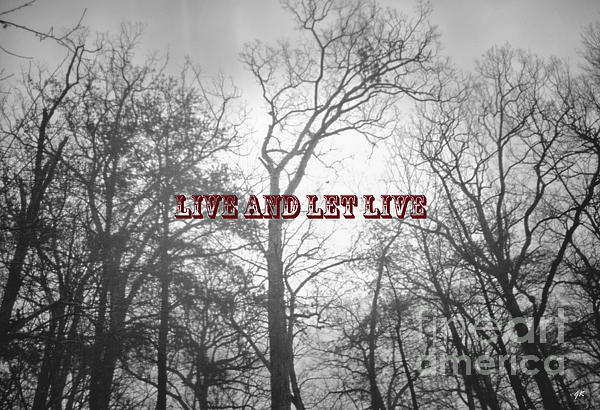 Live And Let Live Print by Gerlinde Keating - Keating Associates Inc