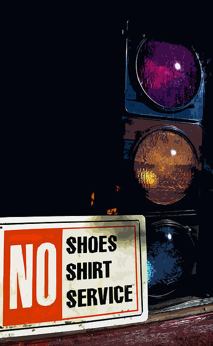 No Shoes No Shirt No Service Print by Bill Owen