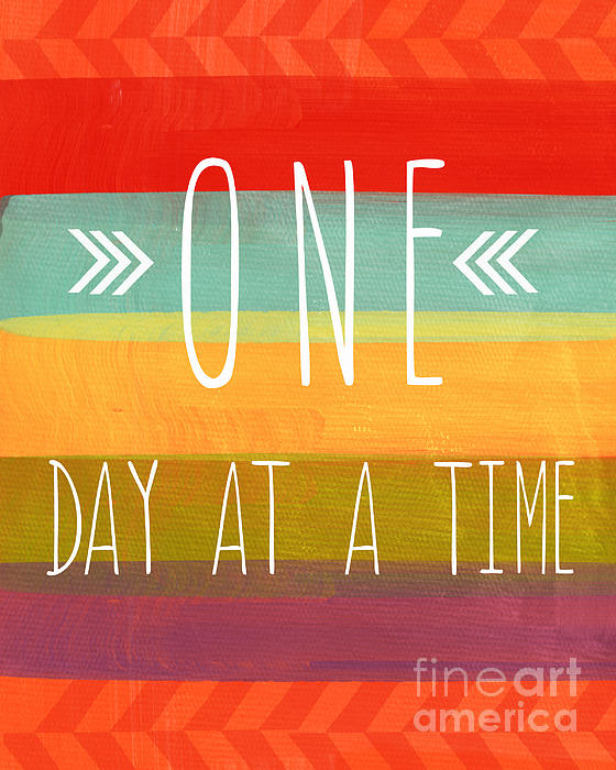 One Day At A Time Print by Linda Woods