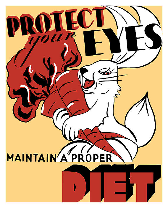 Protect Your Eyes Maintain A Proper Diet Print by War Is Hell Store