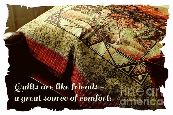 Quilts Are Like Friends A Great Source Of Comfort Print by Barbara Griffin