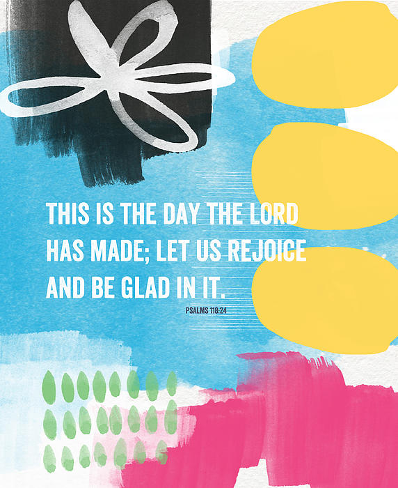 Rejoice And Be Glad- Contemporary Scripture Art Print by Linda Woods