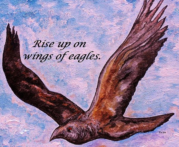 Rise Up On Wings Of Eagles Print by Eloise Schneider