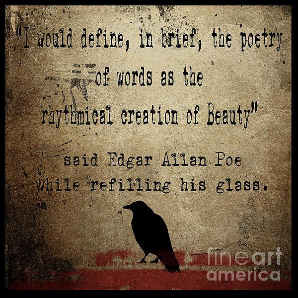 Said Edgar Allan Poe Print by Cinema Photography