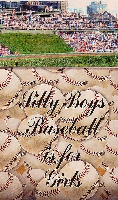 Silly Boys Baseball Is For Girls 3 Print by M and L Creations